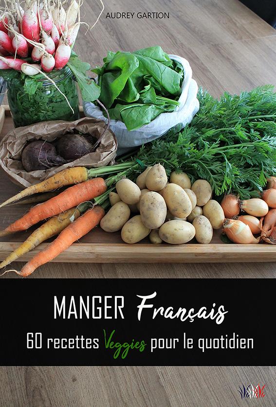 Manger français  60 recettes veggies pour le quotidien